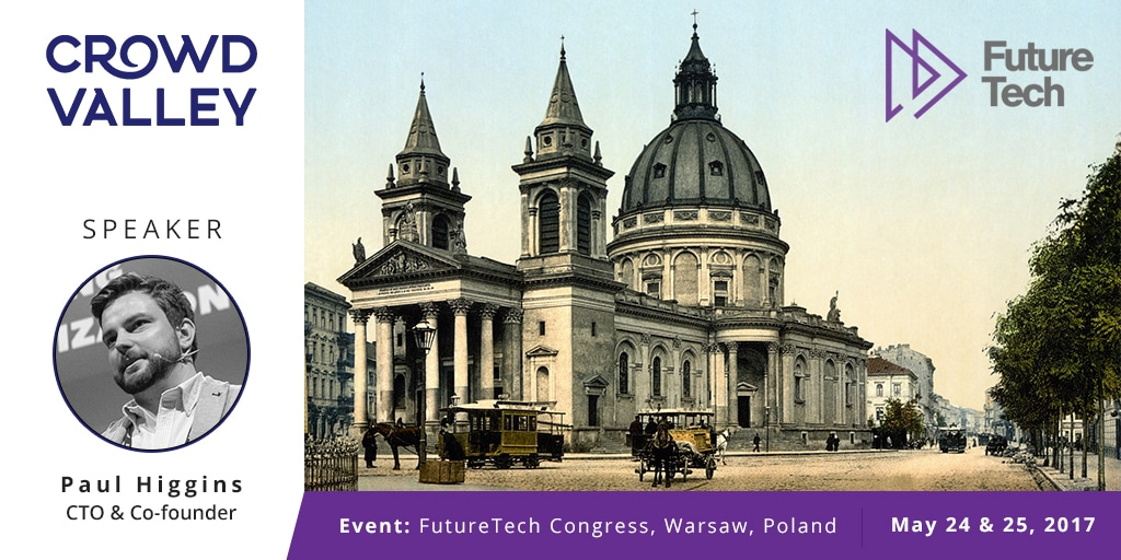 Paul Higgins Crowd Valley CTO at Future Tech Congress in Warsaw Poland